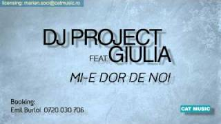 DJ Project & Giulia - Mi-e dor de noi (Official Radio Version) HD