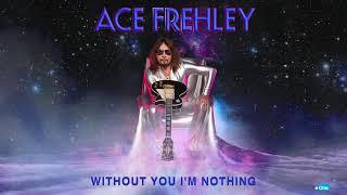 "Ace Frehley ""Without You I'm Nothing"""