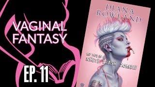 "Vaginal Fantasy Ep. 11: ""White Trash Zombie"""