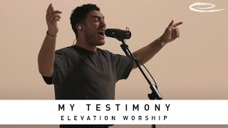 ELEVATION WORSHIP - My Testimony: Song Session