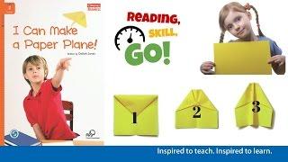 Reading, Skill, Go! - I Can Make a Paper Plane