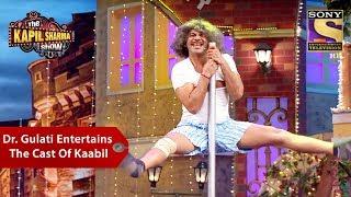 Dr. Gulati Entertains The Cast Of Kaabil - The Kapil Sharma Show