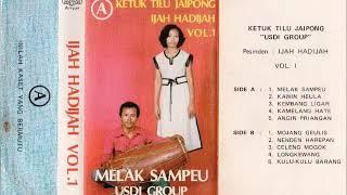 """Ketuk Tilu Jaipong """"H. Ijah Hadijah"""" Vol. 1 - Melak Sampeu"""