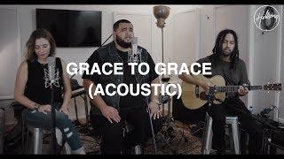 Grace To Grace (Acoustic)