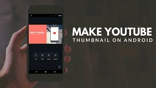 How To Make YouTube Thumbnails on Android Phone
