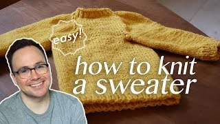 How to Knit a Sweater: All the Basics!