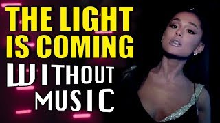 ARIANA GRANDE - The Light Is Coming ft. Nicki Minaj (#WITHOUTMUSIC Parody)