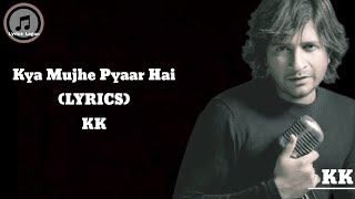 Kya Mujhe Pyaar Hai (LYRICS) | Woh Lamhe   - YouTube