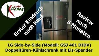 LG Side by Side GSJ461 DIDV - Kühlschrank - erster Eindruck und Review nach 6 Monaten