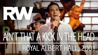 Robbie Williams | Ain't That A Kick In The Head | Live At The Albert 2001