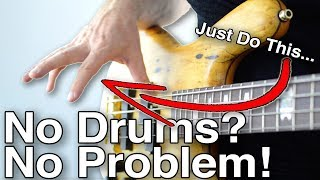 Playing Bass WITHOUT Drums? Use This Trick And You Won't Even Need Drums