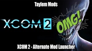 Taylem Mods - XCOM 2 Follow-Up Alternate Mod Launcher