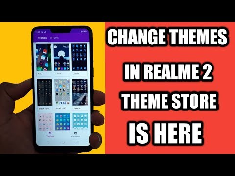 HOW TO CHANGE THEMES IN REAL ME 2 , REALME 2 PRO AND REAL ME