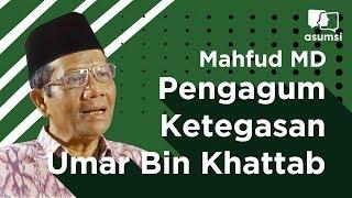 Teman Buka Puasa: Mahfud MD, Pengagum Ketegasan Umar Bin Khattab