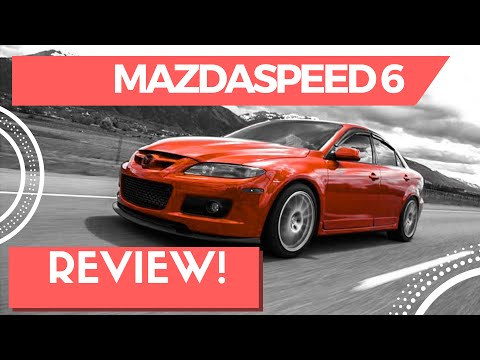 MAZDASPEED 6 REVIEW! - Turbocharged Sedan For The Enthusiast