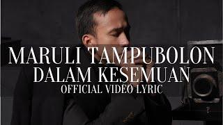 Download lagu Maruli Tampubolon Dalam Kesemuan Mp3