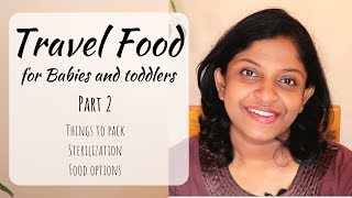 Travel food for Baby |Part 2| Travel packing | Sterilization of utensils | Baby food