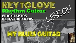 KEY TO LOVE Rhythm Guitar Lesson :: Blues Breakers John Mayall with Eric Clapton