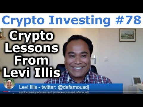 Crypto Investing #78 - Crypto Lessons From Levi Illis At Cryptocurrency Edutainment - By Tai Zen