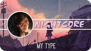 [Nightcore] My Type (Chainsmokers)