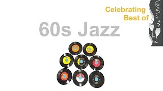 60s and 60s Jazz: Ultimate 60s Jazz Instrumental and 60s Jazz Playlist (1960s #Jazz and #JazzMusic