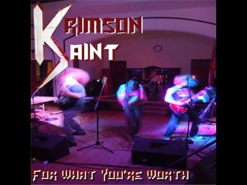 Krimson Saint - For What You're Worth