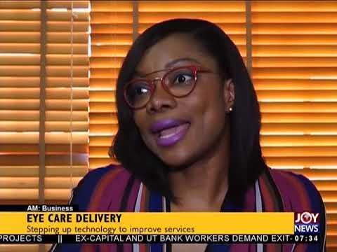 Eye Care Delivery - AM Business on JoyNews (9-5-18)
