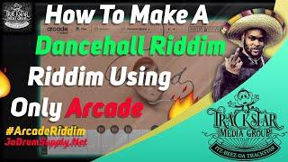How To Make A Dancehall Riddim Only Using Arcade #ArcadeRiddim | 🎼📀 Itz-Beez-Da TrackStar