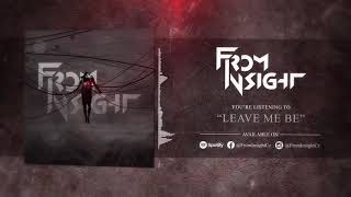 Video From Insight - Leave Me Be (Official Audio)