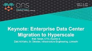 Keynote: Enterprise Data Center Migration to Hyperscale - Zaid Ali Kahn, LinkedIn