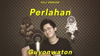 Download lagu Perlahan Guyonwaton Arvian Dwi Mp3