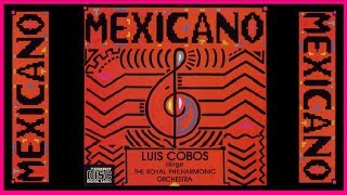 MEXICANO // Luis Cobos - The Royal Philharmonic Orchesta (Full Album)
