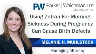 Zofran For Morning Sickness During Pregnancy Can Cause Birth Defects – NY Lawyer Melanie Muhlstock
