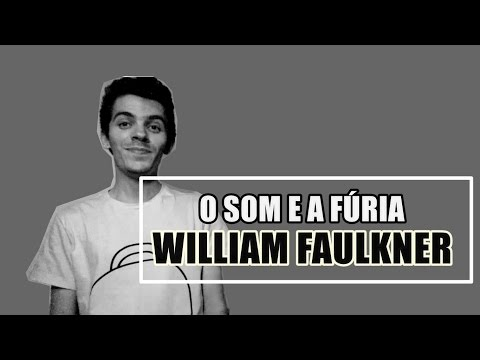 O Som e a Fúria - William Faulkner | #LidosDoBodega