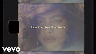 Kiana Ledé - Good Girl. (Lyric Video) ft. Col3trane