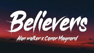 Alan Walker x Conor Maynard - Believers (Lyrics)