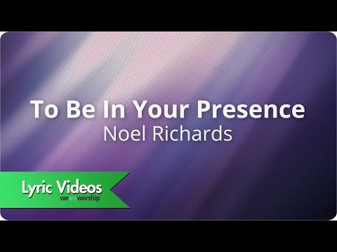 To Be In Your Presence - Youtube Lyric Video