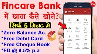 How to Open Account in Fincare Bank online in Hindi - फ्री डेबिट कार्ड के साथ जीरो बैलेंस अकाउंट - Download this Video in MP3, M4A, WEBM, MP4, 3GP