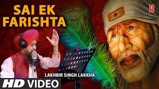 Sai Ek Farishta I New Latest Sai Bhajan I LAKHBIR SINGH LAKKHA I Full HDVideo Song