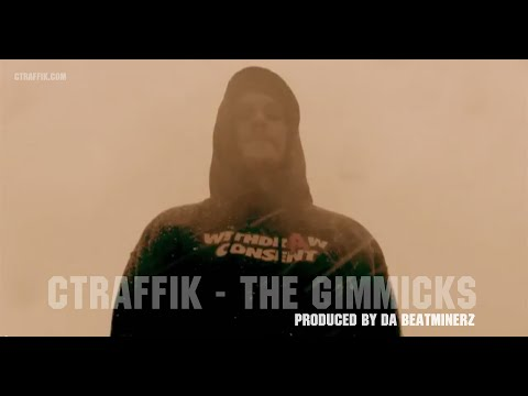"CTRAFFIK - ""The Gimmicks"" Produced by Da Beatminerz"
