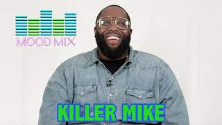 Mood Mix with Killer Mike