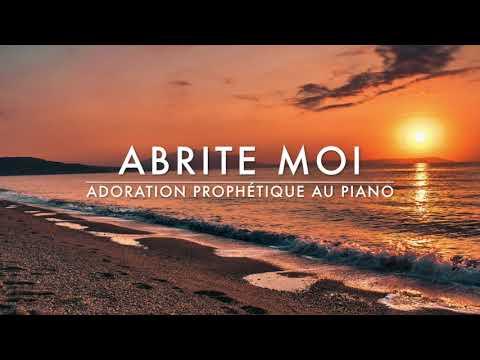 Abrite moi - Adoration Prophétique au Piano l Musique de Méditation l Musique de prière l Louanges