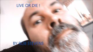 Rob Stevens – Live or Die