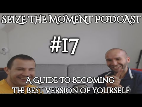 STM Podcast #17: A Guide To Becoming The Best Version Of Yourself