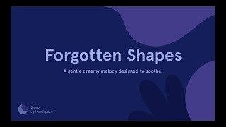 "Try a sleep sound: ""Forgotten Shapes"" in Sleep by Headspace"