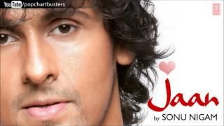 Jaane Kyon Mein Tujhko Full Song - Sonu Nigam (Jaan