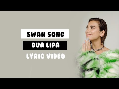 Swan Song - Dua Lipa (Lyrics) - SuperbLyrics