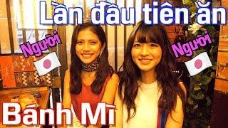 Người Nhật lần đầu ăn BÁNH MÌ Việt Nam !!  Siêu xinh gái!!!!