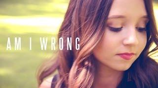 Am I Wrong - Nico & Vinz   Ali Brustofski Cover (Music Video)
