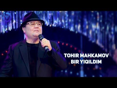 Tohir Mahkamov - Bir yiqildim | Тохир Махкамов - Бир йикилдим